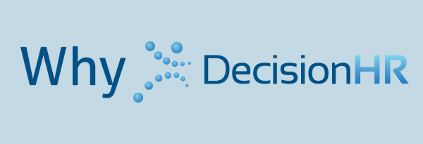 Why DecisionHR?  Hear What Our Clients Are Saying . . .