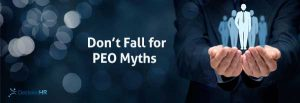 Don't Fall for PEO Myths